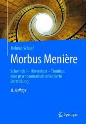 Morbus Menière: Schwindel - Hörverlust - Tinnitus: eine psychosomatisch orientierte Darstellung, Ausgabe 8
