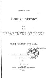 Annual Report of the Department of Docks of the City of New York: Volume 20