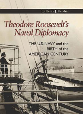 Theodore Roosevelt s Naval Diplomacy
