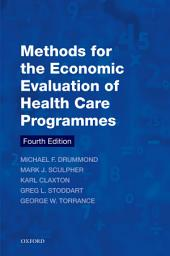 Methods for the Economic Evaluation of Health Care Programmes: Edition 4