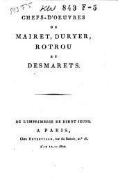 Chefs-d'oeuvres de Mairet, Duryer, Rotrou et Desmarets