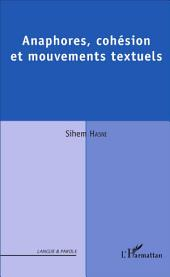 Anaphores, cohésion et mouvements textuels