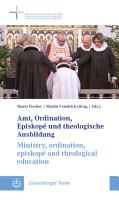 Amt  Ordination  Episkop   und theologische Ausbildung   Ministry  ordination  episkop   and theological education PDF