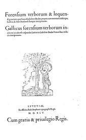 Forensium Verborum et loquendi generum ... a Budaeo ... descripta Gallica de Foro Parisiensi Sumpta Interpretatio Gallicus Forensium Verborum Index