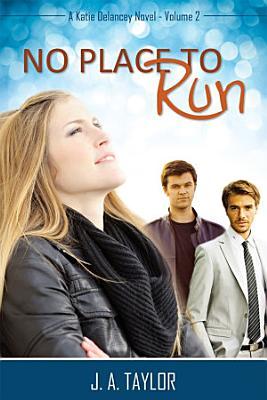 No Place to Run  A Katie Delancey Novel   Volume 2