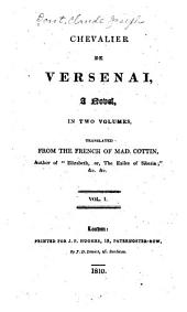 Chevalier de Versenai, a Novel: Translated from the French of Mad. Cottin, Volume 1