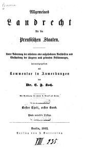 Allgemeines Landrecht fuer die preussischen Staaten: unter Undentung der obsoleten oder aufgehobenen Vorschriften und Einschaltung der juengeren noch geltenden Bestimmungen, Band 1,Teil 1