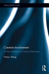 Creative Involvement: A New Direction in China's Diplomacy