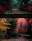 The Art of Garden Photography PDF
