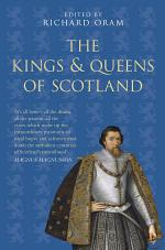 The Kings and Queens of Scotland: Classic Histories Series