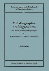 Metallographie des Magnesiums und seiner technischen Legierungen: Ausgabe 2