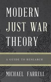 Modern Just War Theory: A Guide to Research