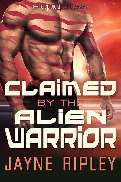 Claimed by the Alien Warrior  An Alien Mates Romance PDF