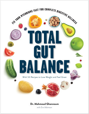 Total Gut Balance  Fix Your Mycobiome Fast for Complete Digestive Wellness PDF