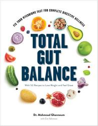Total Gut Balance Fix Your Mycobiome Fast For Complete Digestive Wellness Book PDF