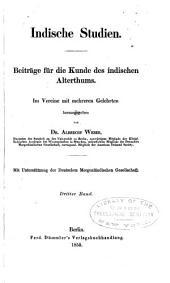 Indische Studien: Beiträge für die Kunde des indischen Alterthums : Im Vereine mit mehreren Gelehrten, Band 3