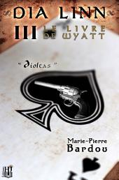 Dia Linn - III - Le Livre de Wyatt (Díoltas)