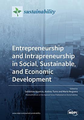 Entrepreneurship and Intrapreneurship in Social  Sustainable  and Economic Development