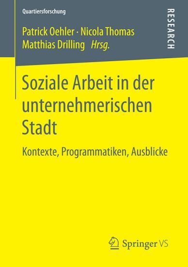 Soziale Arbeit in der unternehmerischen Stadt PDF