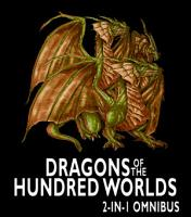 Dragons of the Hundred Worlds Omnibus  Breath of Fire  Living Fire   2 Epic Fantasy Adventure Novels in 1 Book PDF