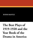 The Best Plays of 1919 1920 and the Year Book of the Drama in America PDF