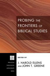 Probing the Frontiers of Biblical Studies
