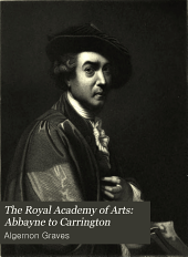 The Royal Academy of Arts: A Complete Dictionary of Contributors and Their Work from Its Foundation in 1769 to 1904, Volume 1