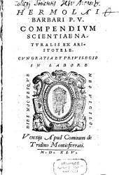 Hermolai Barbari compendivm scientiae natvralis ex Aristotele