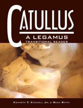 Catullus: A Legamus Transitional Reader