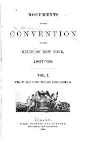 Documents of the Convention of the State of New York, 1867-68: Volume 1, Issues 1-39