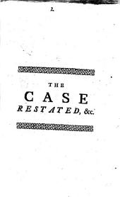 The Case Restated: Or an Account of a Conversation with a Papist, Concerning a Book Intitled, The Case Stated Between the Church of Rome, and the Church of England, &c. In a Letter from a Gentleman in the Country to His Friend in London. ...