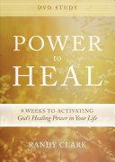 Power to Heal Dvd Study