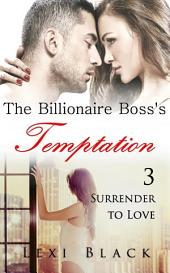 The Billionaire Boss's Temptation 3: Surrender to Love