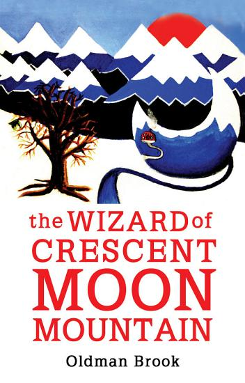 The Wizard of Crescent Moon Mountain PDF