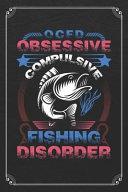 OCFD Obsessive Compulsive Fishing Disorder