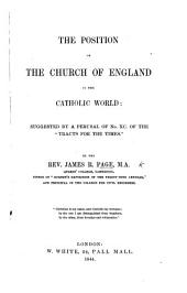 The Position of the Church of England in the Catholic World, Etc