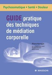 Guide pratique des techniques de médiation corporelle: Du projet thérapeutique à la mise en œuvre