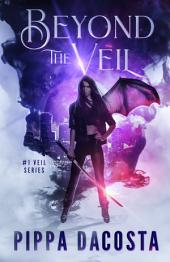 Beyond The Veil: A Muse Urban Fantasy (Book 1)