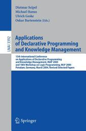 Applications of Declarative Programming and Knowledge Management: 15th International Conference on Applications of Declarative Programming and Knowledge Management, INAP 2004, and 18th Workshop on Logic Programming, WLP 2004, Potsdam, Germany, March 4-6, 2004, Revised Selected Papers