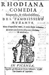 Rhodiana comedia stupenda & ridiculosisima: Piena d'argutissimi motti, in uarie lingue recitata