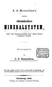 J. J. Berzelius's neues chemisches Mineralsystem: nebst einer Zusammenstellung seiner älteren hierauf bezüglichen Arbeiten
