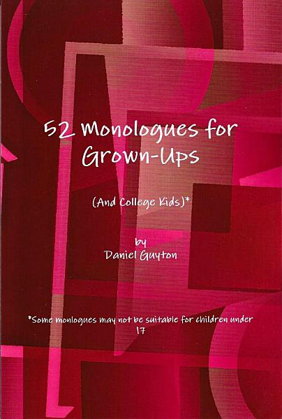 Download 52 Monologues for Grown Ups  and College Kids  Book