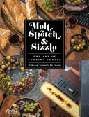 Melt  Stretch    Sizzle  The Art Of Cooking Cheese