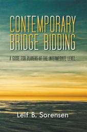 CONTEMPORARY BRIDGE BIDDING: A GUIDE FOR PLAYERS AT THE INTERMEDIATE LEVEL