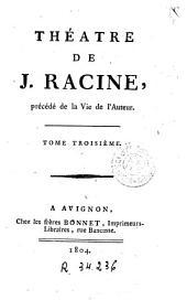 Théatre de J. Racine: précédé de la vie de l'auteur