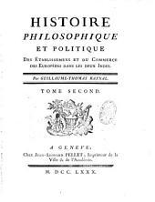 Histoire philosophique et politique des établissemens et du commerce des européens dans les deux Indes