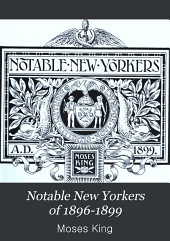 Notable New Yorkers of 1896-1899: a companion volume to King's handbook of New York City