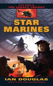 Star Marines: Book Three of The Legacy Trilogy