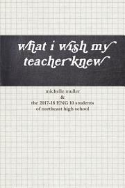 What I Wish My Teacher Knew