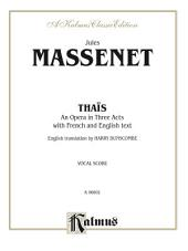 Tha��s - An Opera in Three Acts: Vocal (Opera) Score with French and English Text